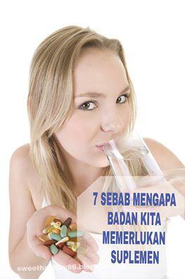 7 Sebab Mengapa Badan Kita Memerlukan Suplemen