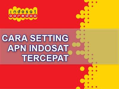Cara Setting APN Indosat yang Tercepat di Android