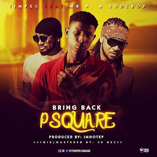 bring back Psquare by Timpec