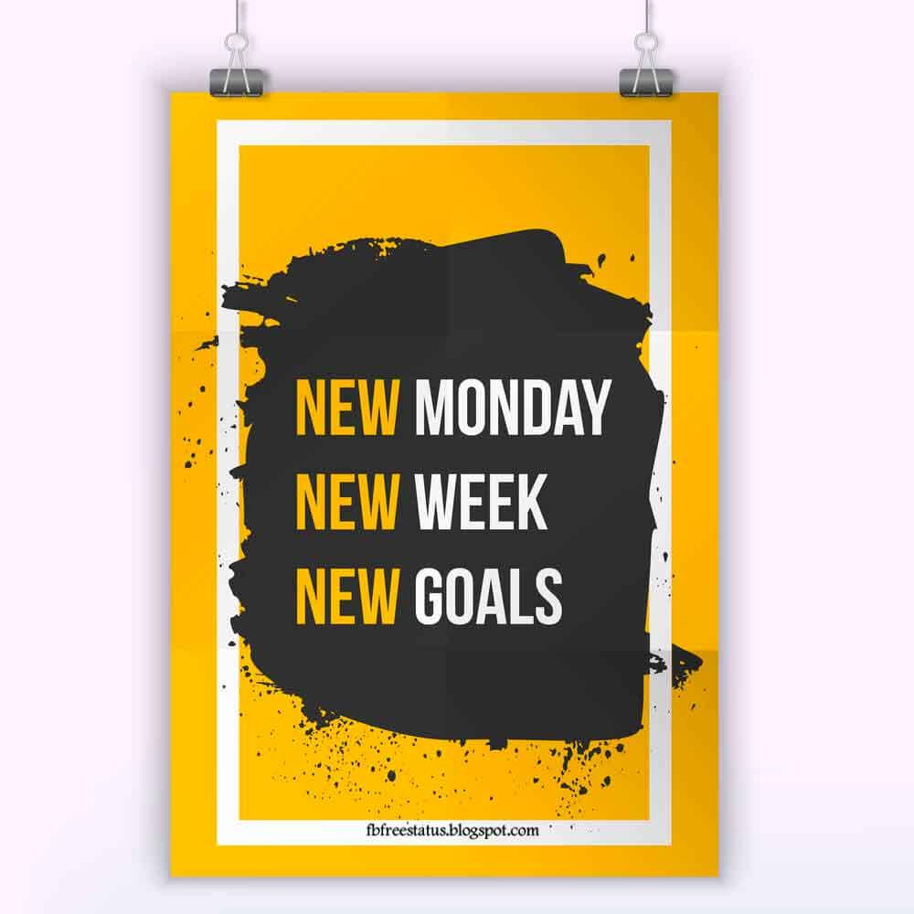 New Monday, New Week, New Goals.