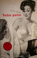 http://entrelibrosytintas.blogspot.com.es/2014/09/resena-todas-putas-de-hernan-migoya.html