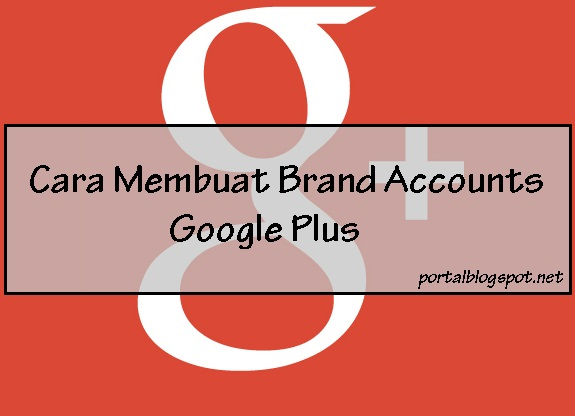 Cara Membuat Brand Accounts di Google Plus