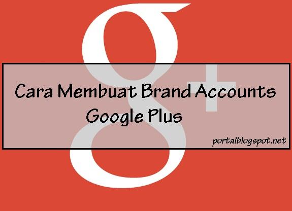 Cara Membuat Brand Accounts di Google Plus