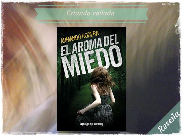 Aroma del miedo, Armando Rodera