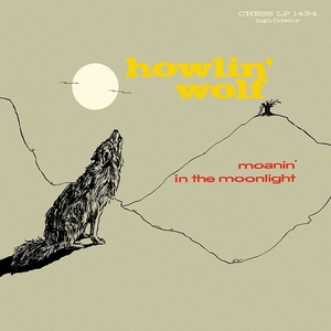 Discos para história #242: Moanin' in the Moonlight, de Howlin' Wolf (1959)