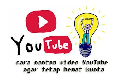 8 Cara Untuk Menghemat Kuota Internet Saat Nonton Video Youtube