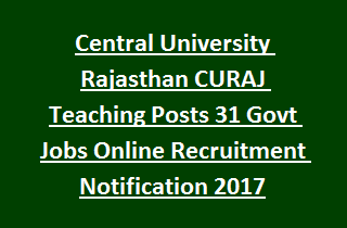 Central University Rajasthan CURAJ Teaching Posts 31 Govt Jobs Online Recruitment Notification 2017