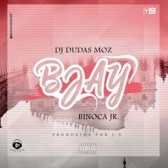 DJ Dudas Moz - Bjay (feat. Binoca Jr) (Original Mix)
