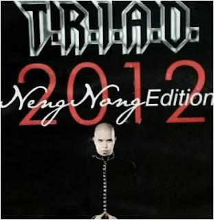 Lagu Triad Album Neng Nong Edition Mp3 Full Rar 2012 Terlengkap, TRIAD Cinta Gila Mp3, TRIAD Kuingin Lama Pacaran Disini, TRIAD Separuh Nafas Mp3