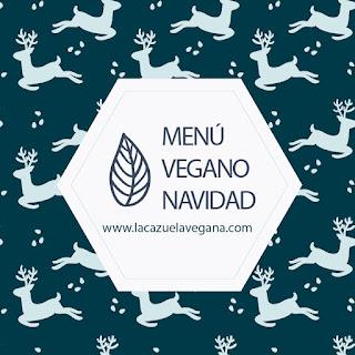 https://www.lacazuelavegana.com/2015/12/menu-vegano-para-navidad.html