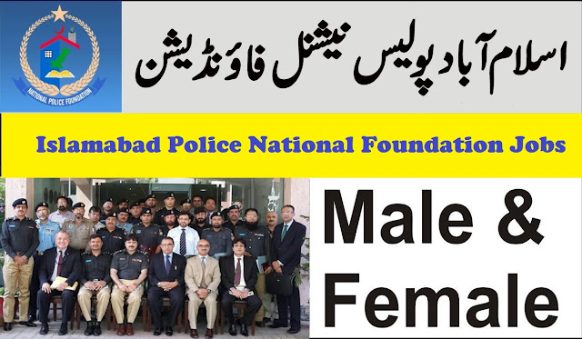 Islamabad Police National Foundation Jobs 2020 Apply Now
