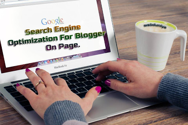 Search Engine Optimization For Blogger On Page.