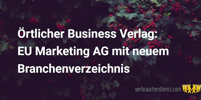 Titel: Örtlicher Business Verlag: EU Marketing AG mit neuem Branchenverzeichnis