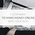 7 Legit Ways To Make Money Online Blogging in 2017