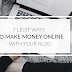 7 Legit Ways To Make Money Online Blogging in 2017
