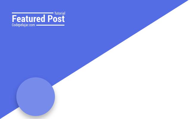 Cara Membuat Featured Post di Blog