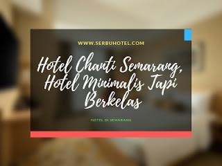 Hotel Chanti Semarang, Hotel Minimalis Tapi Berkelas
