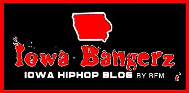 Iowa Bangerz #1 Iowa Hiphop Blog