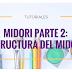 Tutoria #04 | Midori Parte 2: Estructura del Midori