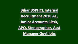 Bihar BSPHCL Internal Recruitment 2018 AE, Junior Accounts Clerk, APO, Stenographer, Asst Manager Govt jobs