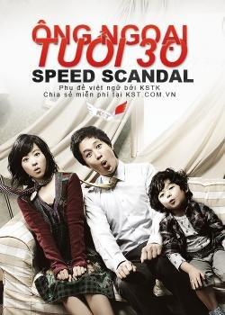 Ông Ngoại Tuổi 30 - Speed Scandal (2008) | HD