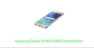 Samsung Galaxy J3 SM-J320AZ Android Rom