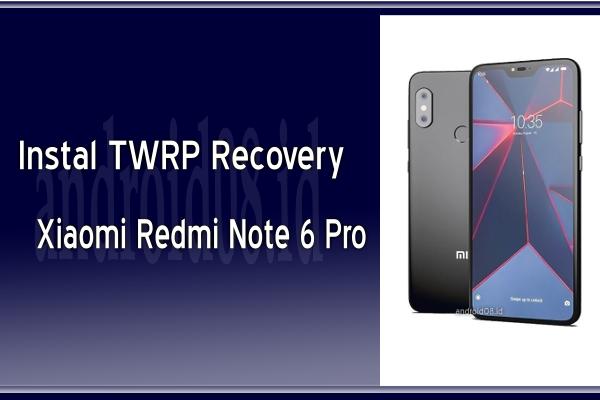 Cara Instal TWRP Xiaomi Redmi Note 6 Pro (Tulip) MIUI 10