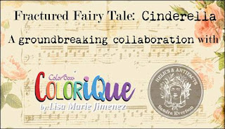Fractured Fairy Tale: Cinderella ColoriQue + Relics & Artifacts Collaboration