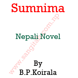 Sumnima Nepali Novel By B.P. Koirala