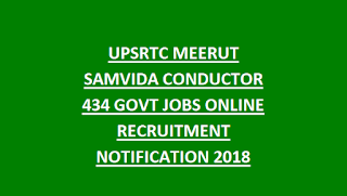 UPSRTC MEERUT SAMVIDA CONDUCTOR 434 GOVT JOBS ONLINE RECRUITMENT NOTIFICATION 2018