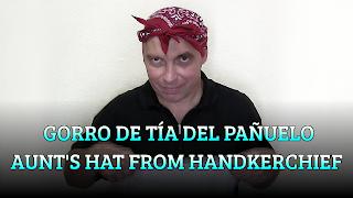 Gorro de Tía del pañuelo, CHAPEAUGRAPHY, Aunt's hat from handkerchief