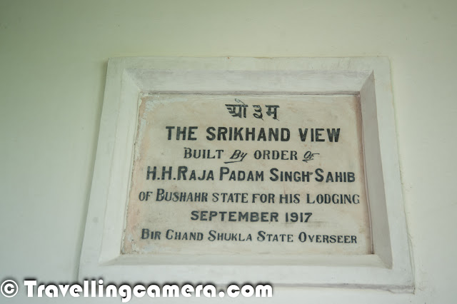 As this sign board outside The Shrikhand View palace says - It was constructed by H.H. Raja Padam Singh of Bushahr State for his lodging. From this board, it seems royal family started living in this palace from September 2017. As far as I have heard, Raja Virbhadra Singh lives mainly in Shimla with his family and he or his family visit Bushahr, they stay in Rampur.