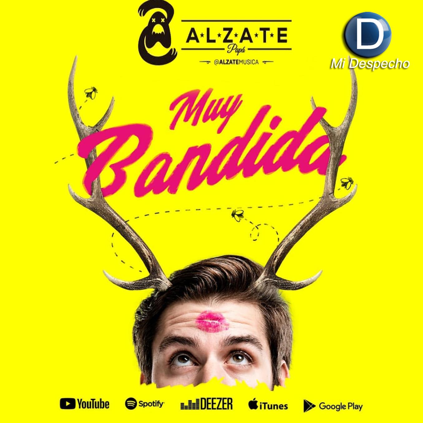 Alzate Muy Bandida