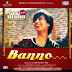 Banno (Tanu Weds Manu Returns) Lyrics