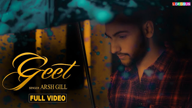 GEET Song Lyrics   ARSH GILL    New Punjabi Songs 2018    Lokdhun