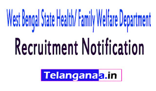 West Bengal State Health/ Family Welfare Department Recruitment Notification 2017
