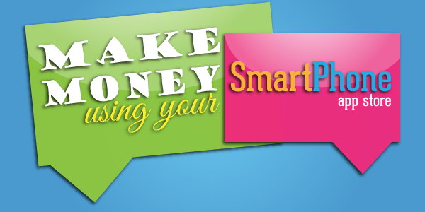 Make Money from your Smartphone or Tablet pc