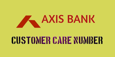 Axis Bank Customer Care Number Toll Free, Axis Bank Customer Care Number
