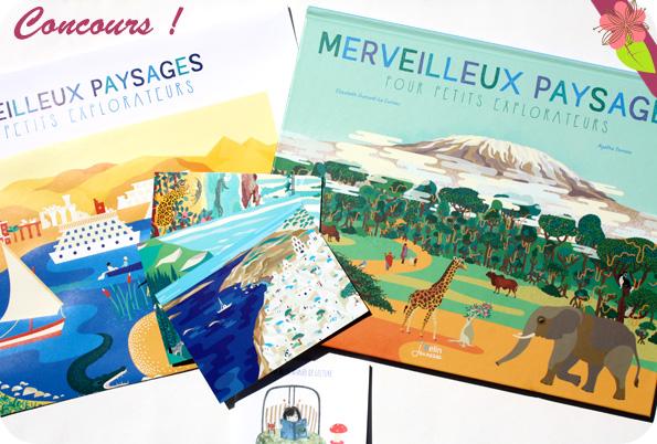 Concours Merveilleux paysages pour petits explorateurs d'Elisabeth Dumont-Le Cornec et Agathe Demois - Belin jeunesse