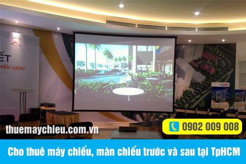Cho thuê máy chiếu, màn chiếu trước và sau tại TpHCM