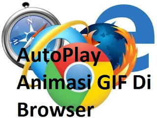Cara Disable AutoPlay Animasi GIF Di Browser