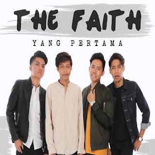 The Faith - Yang Pertama MP3
