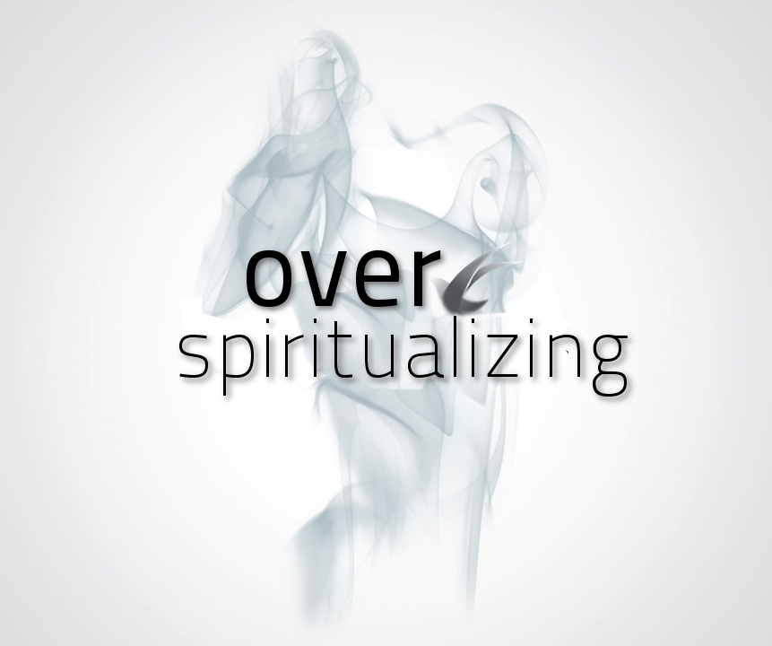 Dan White Jr : Over-spiritualizing