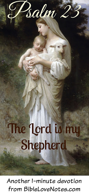 Psalm 23, Jesus the Good Shepherd, my mother's deathbed
