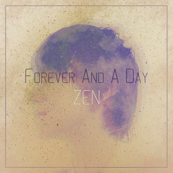 ZEN – Forever And A Day – WITH PIANO – Single