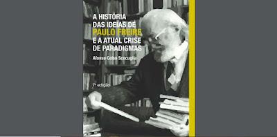 """Resultado de imagem para LIVRO """"A história das ideias de Paulo Freire e atual crise de paradigmas"""" de Afonso Scocuglia"""