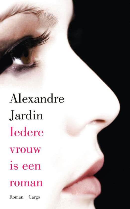 Iedere vrouw is een roman for Alexandre jardin fanfan roman