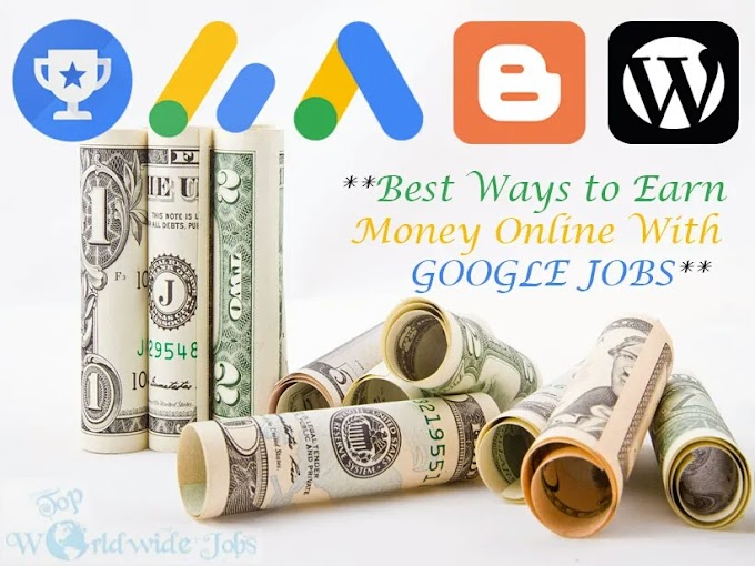 How toWays to Earn Money Online With GOOGLE JOBS
