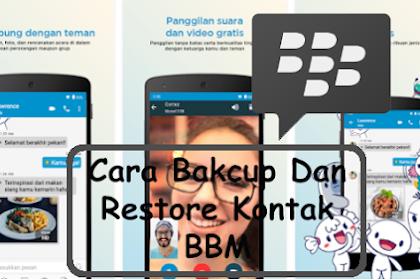Cara Backup Dan Restore Kontak BBM Di Smartphone Android, iOS, Dan Blackberry