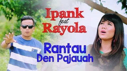 Rantau Den Pajauah - Ipank feat Rayola